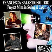Francesca Balestrieri trio - Project Mina in Swing&ampJazz