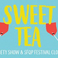 SWEET TEA A Queer Variety Show  SFQP Closing Show