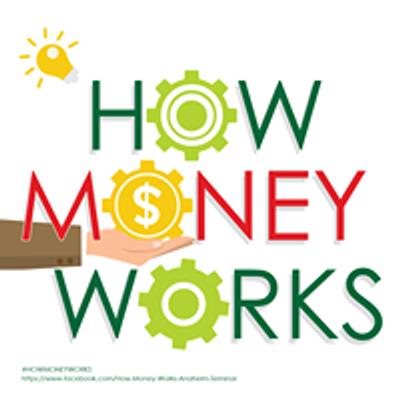 How Money Works - Anaheim Seminar