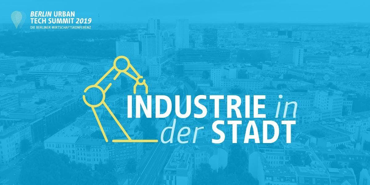 Berlin Urban Tech Summit 2019 Industrie in der Stadt