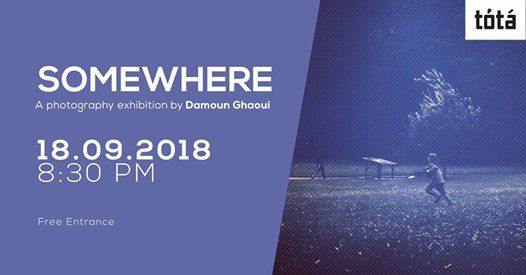 Somewhere Photography Exhibition by Damoun Ghaoui