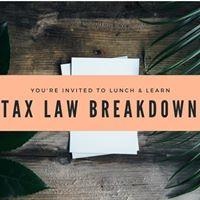 Lunch &amp Learn Tax Law Breakdown