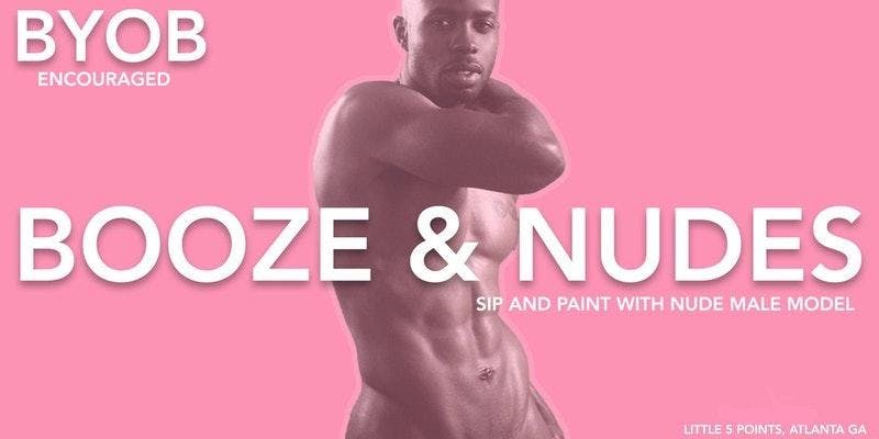 Booze and Nudes Sip and Paint w Nude Male Model