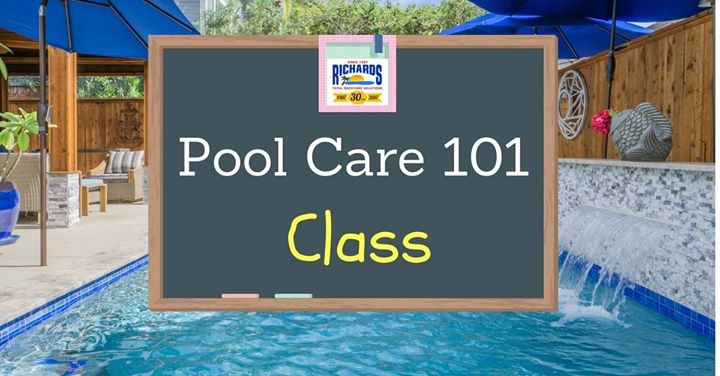 Pool Care 101  Free Class! At Richardu0027s Total Backyard Solutions, Houston
