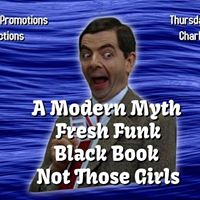 A Modern Myth  Fresh Funk  Black Book  Not Those Girls