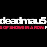 Deadmau5 Lots of Shows in a Row Pt. 2
