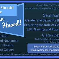 Women Should be Both Seen and Heard Seminar 6