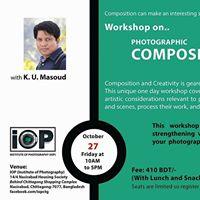 Workshop on &quotPHOTOGRAPHIC COMPOSITION &amp CREATIVITY&quot with  K. U. MASOUD