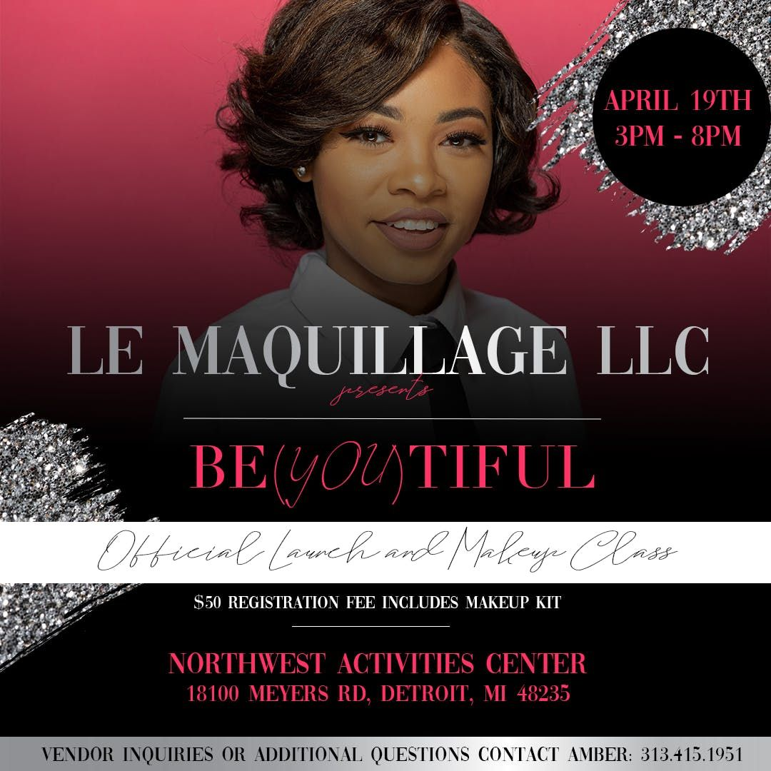 Le Maquillage LLC Presents Be(YOU)tiful (Official Launch & Makeup Class)