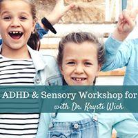 ADHD &amp Sensory Workshop for Parents