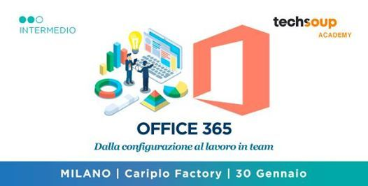 Workshop - Office 365. Dalla configurazione al lavoro in team