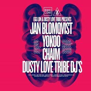 Egg LDN &amp Dusty Love Tribe Pres Jan Blomqvist Live YokoO Chaim