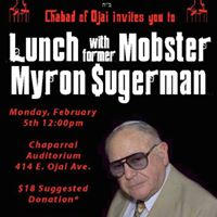 Lunch with former Mobster Myron Sugerman