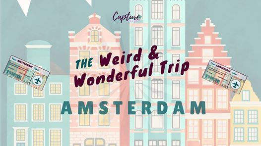 Sold Out Weird & Wonderful Amsterdam Trip