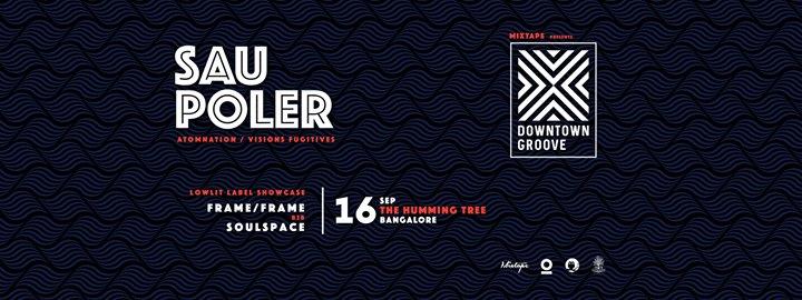 Mixtape presents Sau Poler (Spain) FrameFrame B2B Soulspace