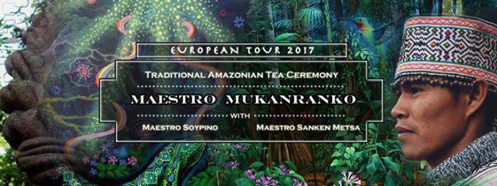 Amsterdam - Sacred Amazonian Tea Ceremony - Maestro Mukanranko