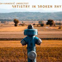 Nikolov-Ivanovi Undectet Artistry in Broken Rhythm