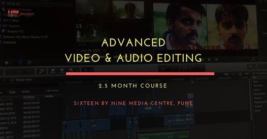 Advanced Video & Audio Editing - 2.5 Month Course