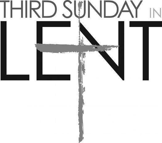 Third Sunday in Lent  Holy Eucharist