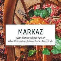 Markaz - What Researching Islamophobes Taught Me