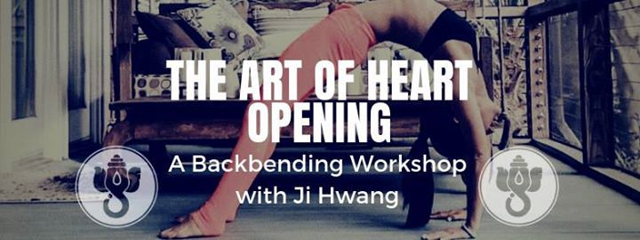 The Art of Heart Opening A Backbend Workshop with Ji Hwang