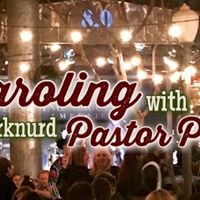 Caroling with Pastor Phil