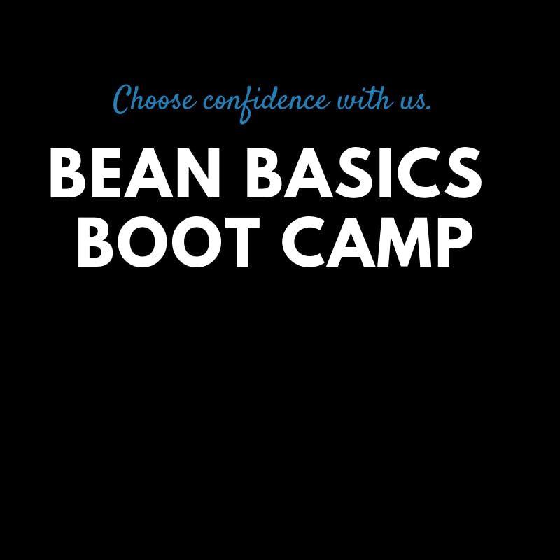 Bean Basics Boot Camp  for Adults  Sundays 9am-Noon  Feb 24 Mar 3 Mar 17