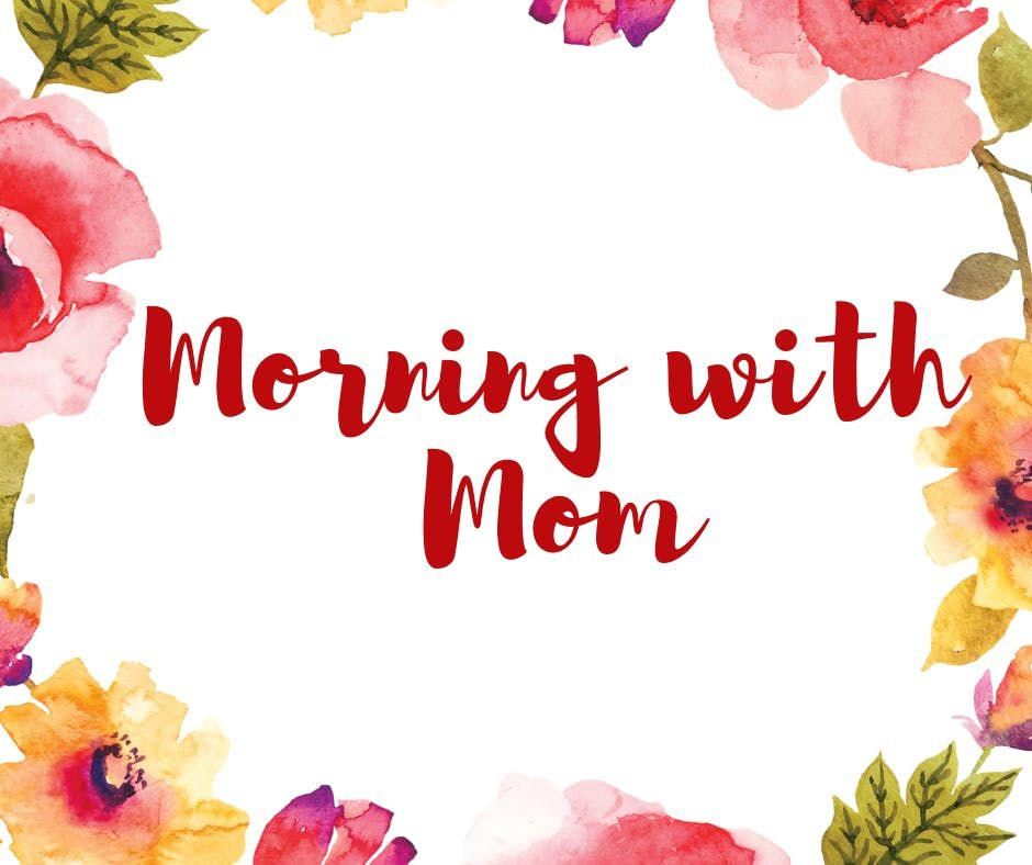 Morning with Mom