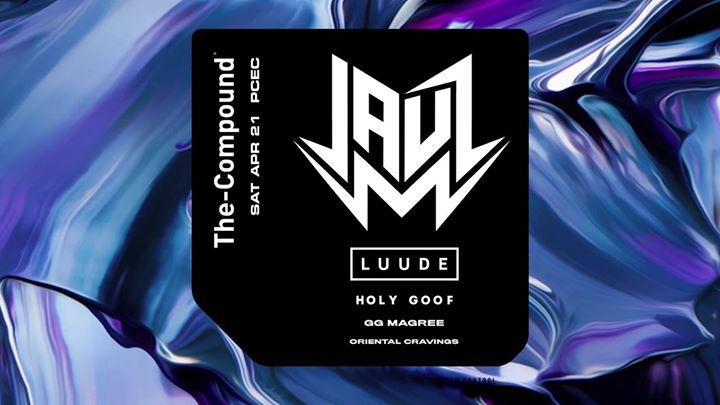 The Compound ft. Jauz Luude Holy Goof (UK)  more