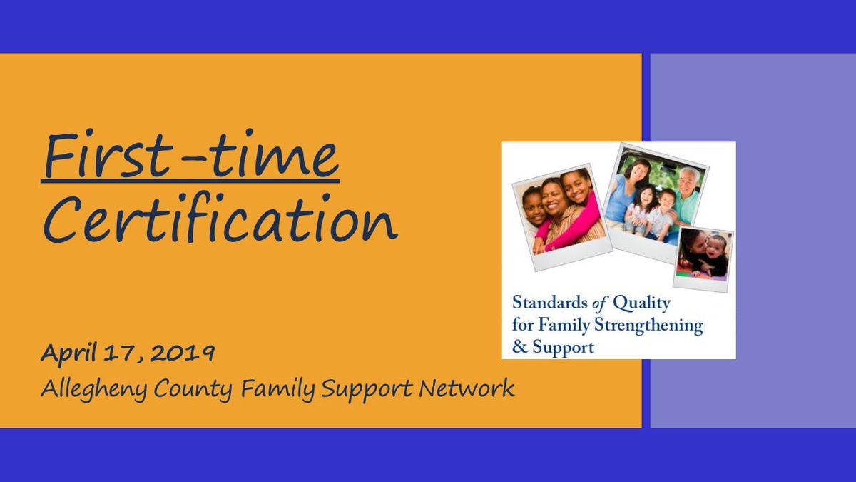 Standards of Quality for Family Strengthening & Support (First-Time Certification) - Spring 2019