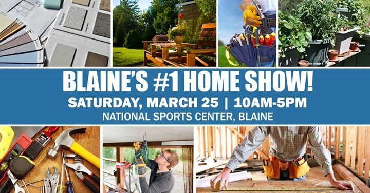 Blaine Home Improvement and Design Expo at National Sports Center ...