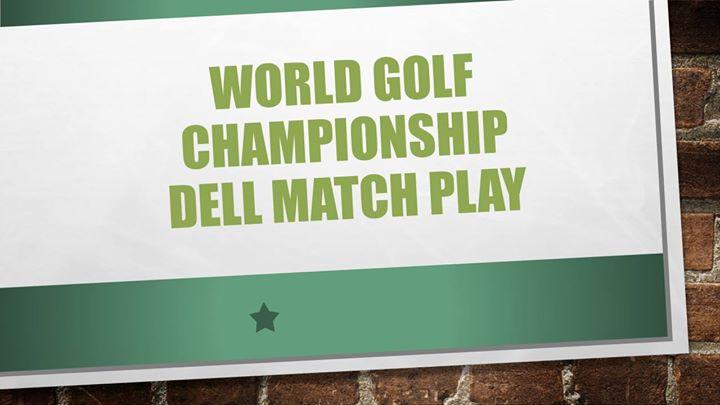 World Golf Championship Dell Match Play Tickets