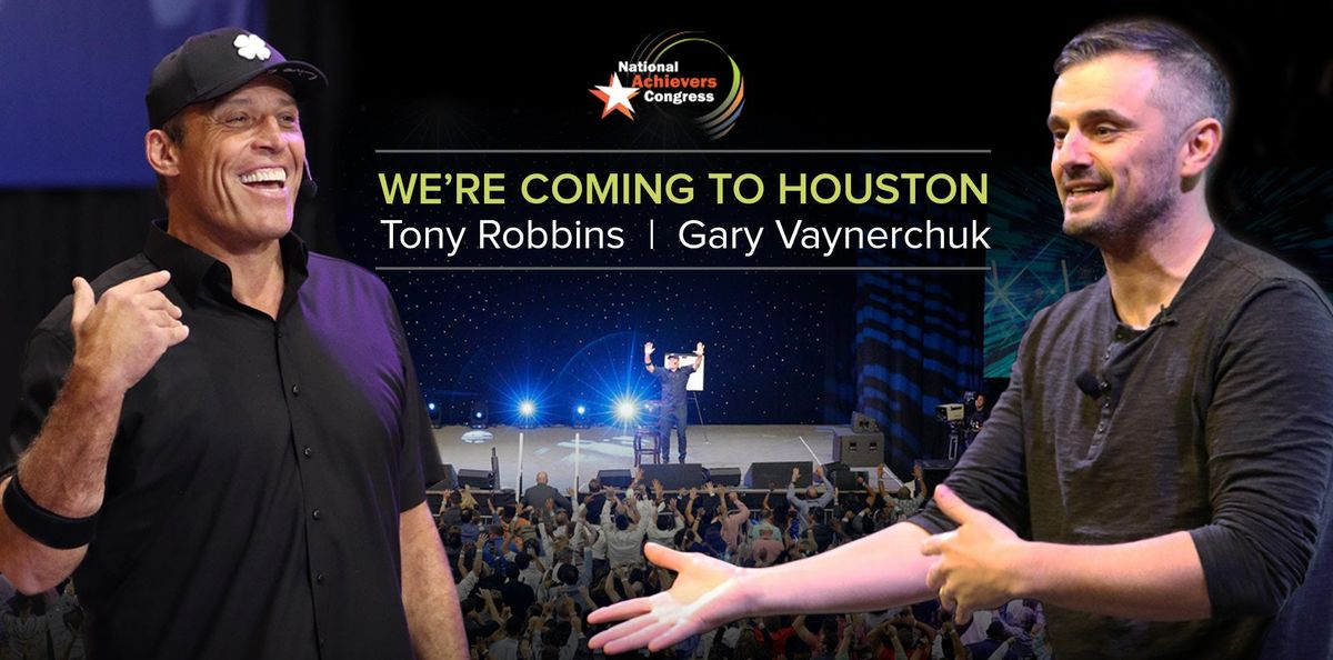National Achievers Congress Houston - 2019 - Tony Robbins and Gary Vaynerchuk 2-Day Event