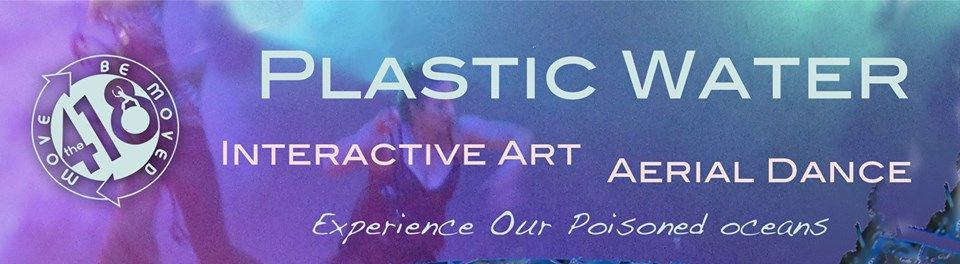 Plastic Water Interactive Art First Friday