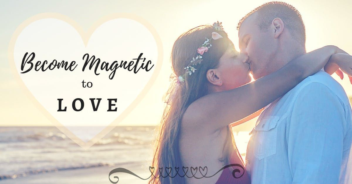 Valentines Day Become Magnetic to LOVE Masterclass