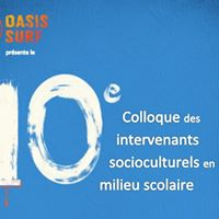 10e Colloque des intervenants socioculturels en milieu scolaire