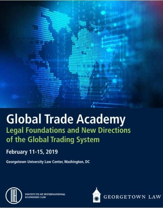 Global Trade Academy  Legal Foundations and New Directions  of the Global Trading System