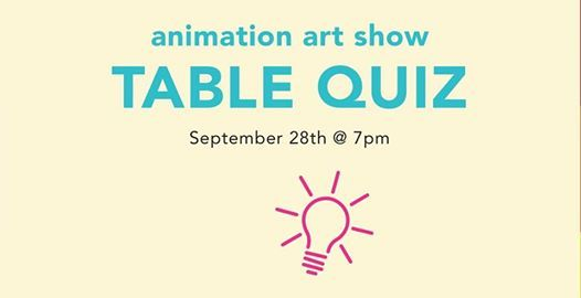 Animation Art Show 2018 Table Quiz