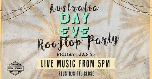 Australia Day Eve Rooftop Party at The Stock Exchange Hotel