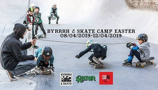 Byrrrh & Skate Camp Easter 2019