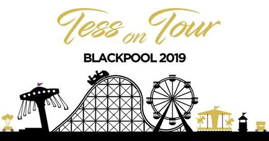 Tess On Tour - Blackpool 2019