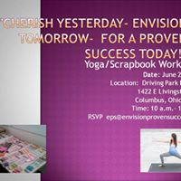 Cherish Yesterday EnVision Tomorrow Succeed Today