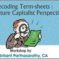 Decoding Term-Sheets  A VC Perspective - Workshop by Mr. Srikan