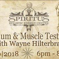 Pendulum &amp Muscle Testing w Wayne Hilterbran