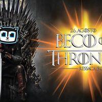 Beco of Thrones  Ressaca is coming  Pista Open Bar