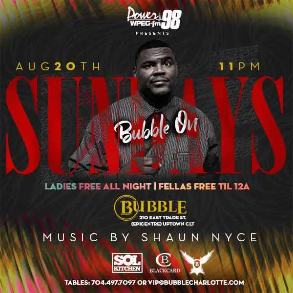 POWER 98 presents Bubble On Sundays w DJ Shaun Nyce