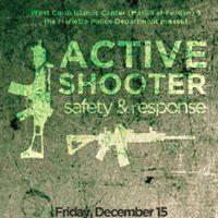 Active Shooter Workshop - Safety &amp Response