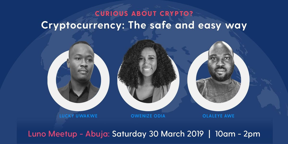 Luno Abuja Meetup Cryptocurrency the easy and safe way