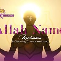 Allah Names Meditation &amp Cleansing Chakras Workshop