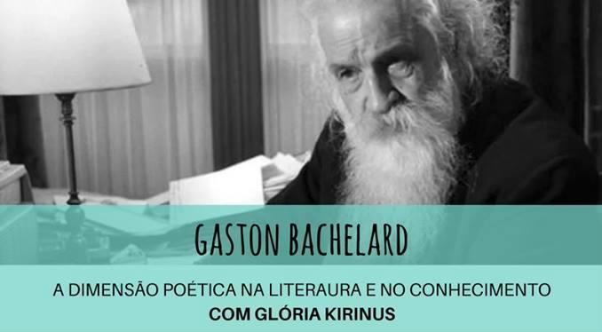 Curso de Extenso - Bachelard por Glria Kirinus